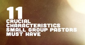 10_17_2012_Homepage_11_Crucial_Characteristics_Small_Group_Pastors_Must_Have__473509386