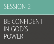 Be Strong and Courageous, Session 2 (Be Confident in God's Power): All Leader Resources